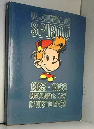 9782800115917: Le journal de Spirou: 1938-1988: cinquante ans dhistoire(s)