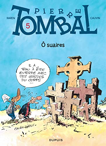 9782800116136: Pierre Tombal, tome 5 : O suaires