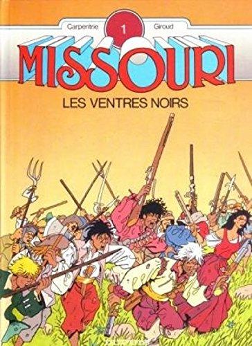 9782800116273: Missouri, Tome 1 - Les ventres noirs