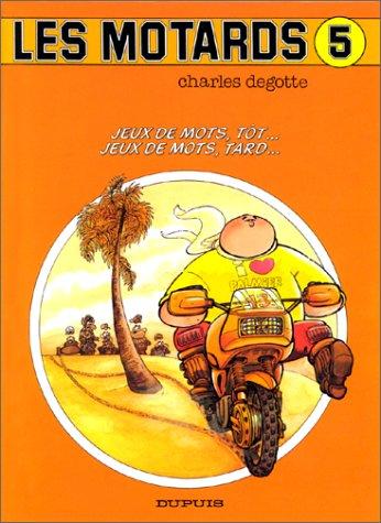 9782800116600: Les motards, Tome 5 : Jeux mots t�t, jeux mots tard