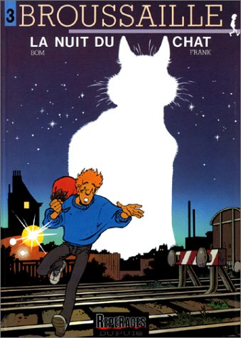 9782800116938: Broussaille, Tome 3 : La nuit du chat (French Edition)
