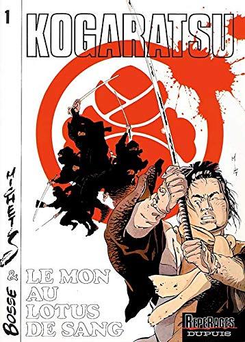 9782800117324: Kogaratsu, tome 1 : Le Mont au lotus de sang