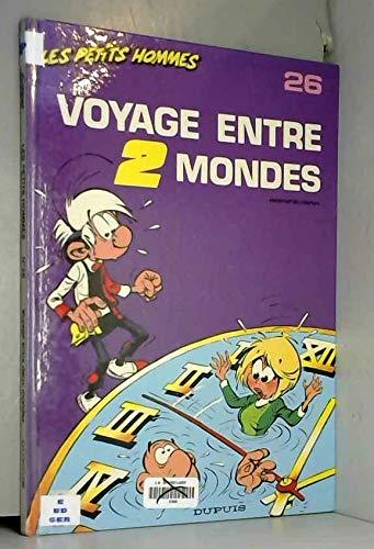 9782800117447: Les Petits Hommes, tome 26, Voyage entre 2 mondes