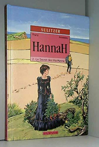 Hannah, Tome 2 : Le secret des: Franz, Jean Annestay