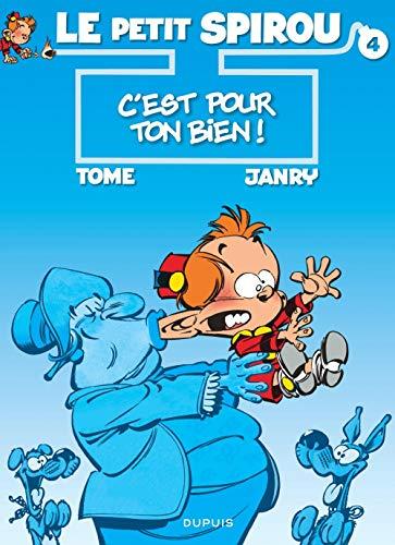 9782800120072: Le petit spirou t4 c'est pour ton bien ! (French Edition)
