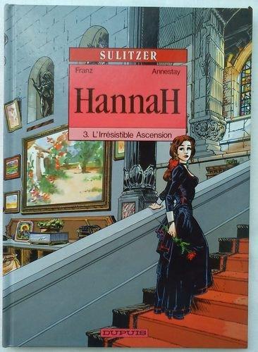 Hannah, Tome 3 : L'irrésistible ascension: Franz, Jean Annestay