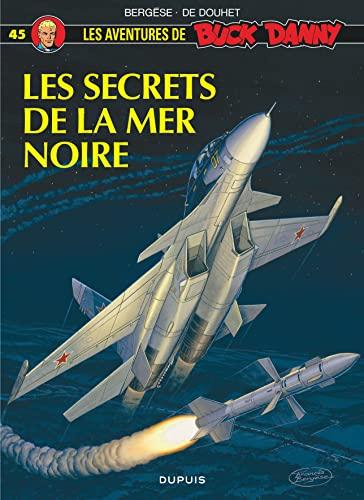 9782800120959: Buck Danny, n� 45 : Les secrets de la mer Noire