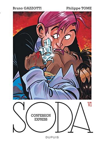 Soda, tome 6 : Confessions express (Repérage): Gazzotti, Bruno, Tome, Philippe