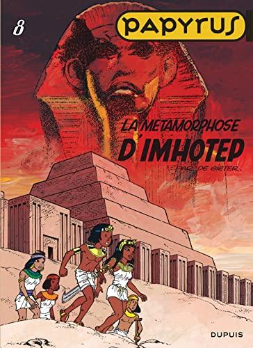 9782800127286: Papyrus, tome 8 : la métamorphose d'Imhotep