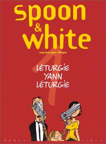 Spoon & White, Tome 1 : Requiem pour dingos (Humour Libre): Yann, Léturgie