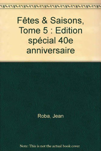 9782800128252: Fêtes & Saisons, Tome 5 : Edition spécial 40e anniversaire