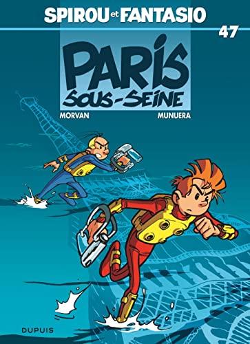 9782800129471: Spirou et Fantasio - tome 47 - Paris sous Seine