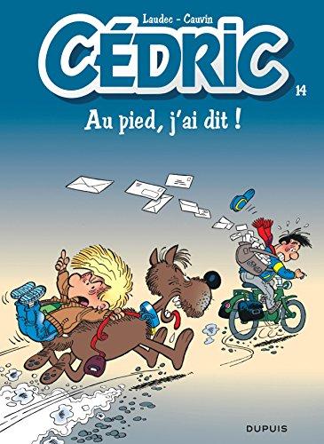 9782800129495: Cédric, tome 14 : Au pied, j'ai dit !
