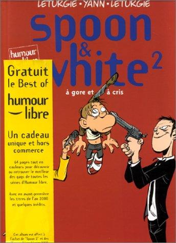 9782800129631: Spoon & White, Tome 2 : A gore et à cris (Humour libre)