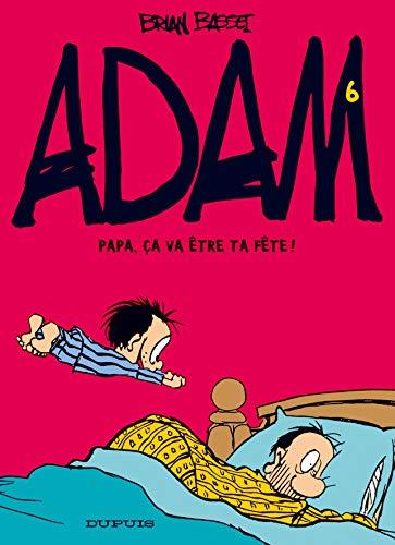 9782800131344: Adam, tome 6 : Papa, �a va �tre ta f�te !