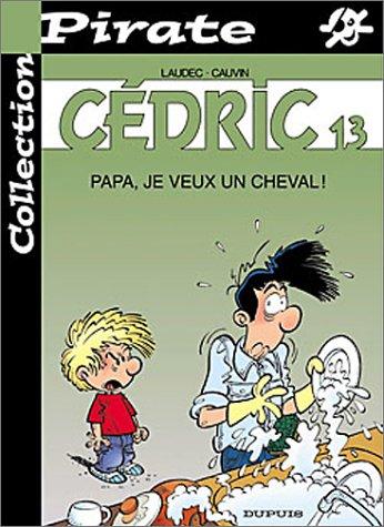 9782800131849: BD Pirate, Cédric, tome 13 : Papa je veux un cheval !