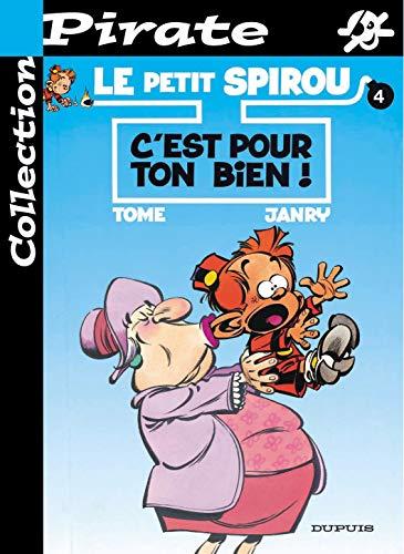 9782800131962: Le Petit Spirou, tome 4 : C'est pour ton bien ! (BD pirate)