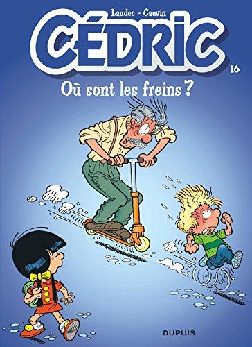 Cédric, tome 16 : Où sont les: Laudec /Cauvin