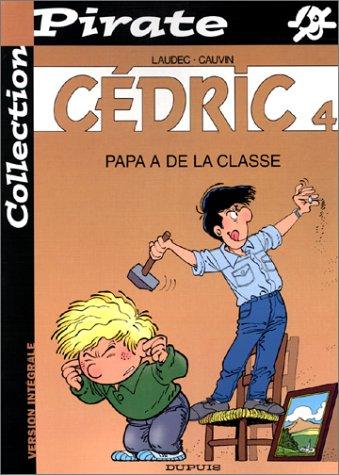 9782800133331: BD Pirate: Cédric, tome 4: Papa a de la classe
