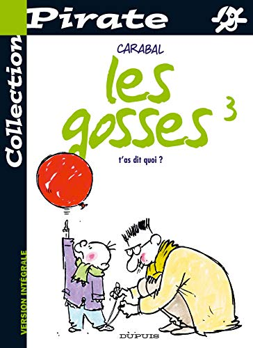 9782800135670: BD Pirate : Les Gosses, tome 3 : T'as dit quoi ?
