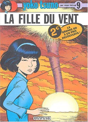 9782800136134: Yoko Tsuno, Tome 9 : La fille du vent