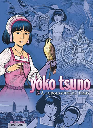 9782800138886: Yoko Tsuno. Integrale Tome 3. A La Poursuite Du Temps (French Edition)