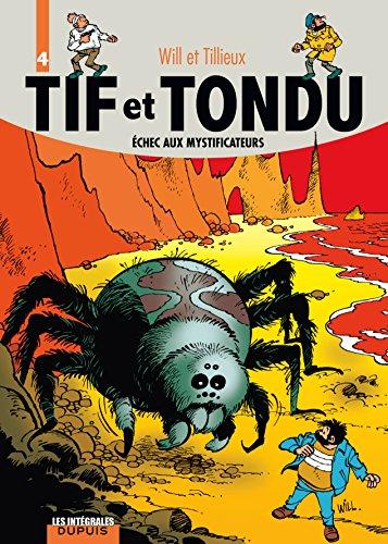 9782800141237: Tif et Tondu - L'intégrale - tome 4 - Tif et Tondu 4 (intégrale) Échec aux mystificateurs