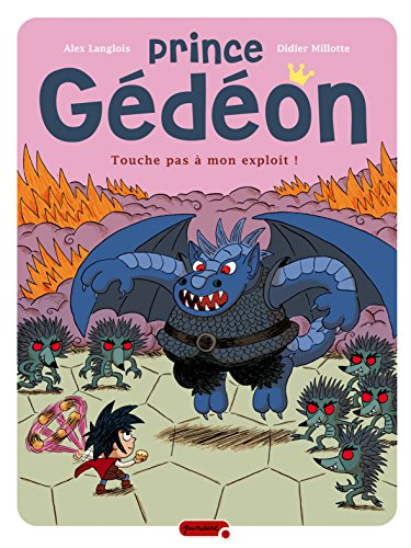 9782800141442: Prince Gédéon - tome 2 - Touche pas à mon exploit !