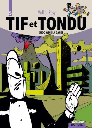 9782800143330: Tif et Tondu - L'intégrale - tome 5 - Tif et Tondu 5 (intégrale) Choc mène la danse