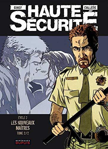 9782800143385: Haute sécurité - tome 4 - Les nouveaux maîtres - tome 2/2