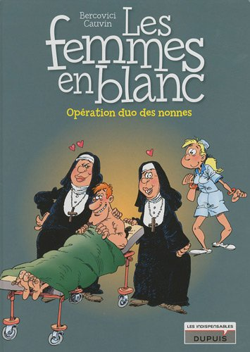 9782800146164: Les Femmes en Blanc, Tome 18 : Opération duo des nonnes