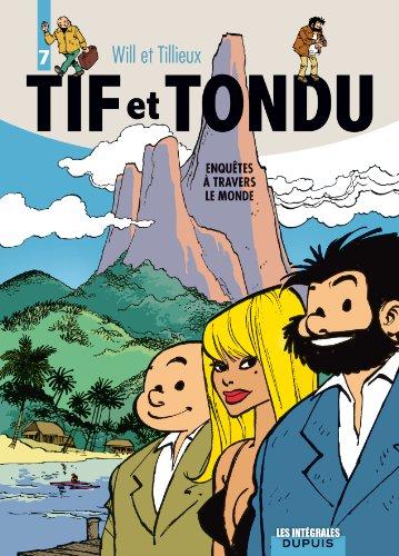 9782800146522: Tif et Tondu, l'intégrale tome 7 : Enquêtes à travers le monde