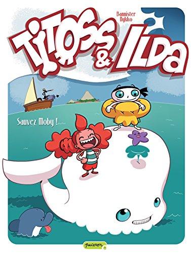 9782800146737: Titoss & Ilda, tome 3 : Sauvez Moby !