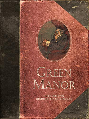 9782800147703: green manor ; intégrale ; 16 charmantes historiettes criminelles