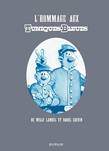 9782800147819: Les Tuniques Bleues, Tome : L'hommage aux Tuniques Bleues
