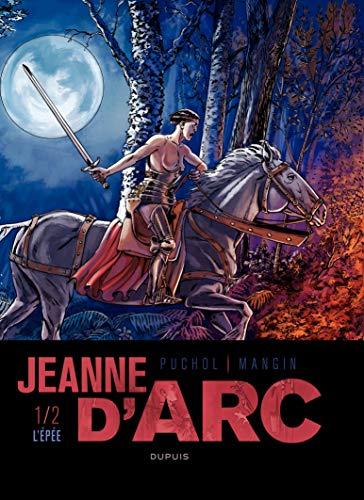 Jeanne d'Arc, Tome 1 : L'épée: Puchol, Jeanne, Mangin,