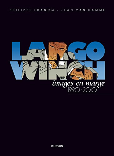 9782800148922: Artbook Largo Winch - tome 1 - Largo Winch, images en marge
