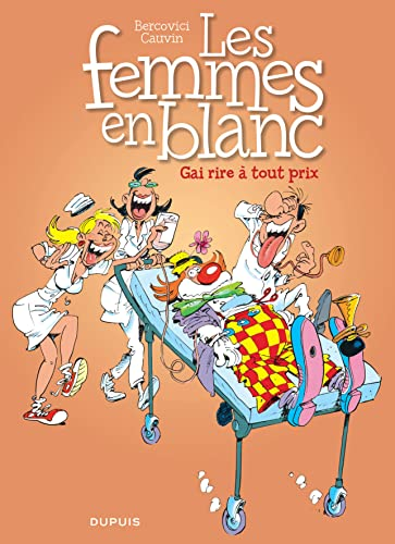 9782800153322: Les Femmes en Blanc - tome 6 - Gai rire � tout prix nouvelle maquette