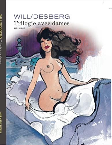 9782800154077: Trilogie avec dames - tome 1 - Réédition Trilogie avec dames