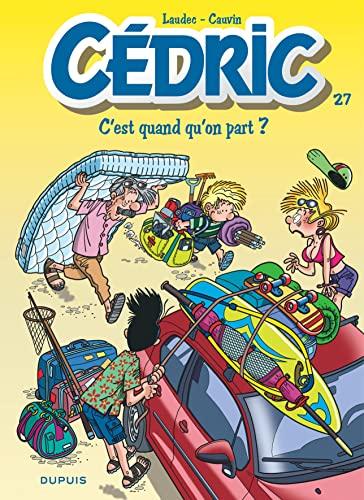 9782800156095: Cédric - tome 27 - C'est quand qu'on part ?