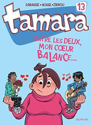 9782800163208: Tamara, Tome 13 : Entre les deux, mon coeur balance...
