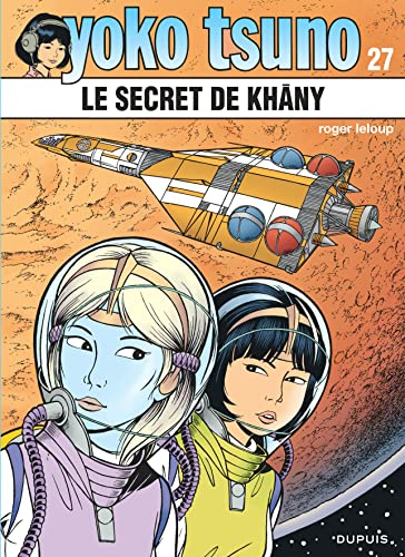 9782800163390: Yoko Tsuno T27 le Secret de Khâny