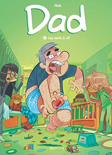 9782800167008: Dad 03 : Les nerfs à vif (French Edition)