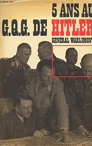 5 Ans Au G.Q.G. De Hitler: Warlimont, General Walter