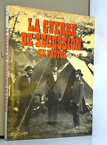 La Guerre de Secession en photos: Avec un choix de textes de temoins francais (Collection Documents...