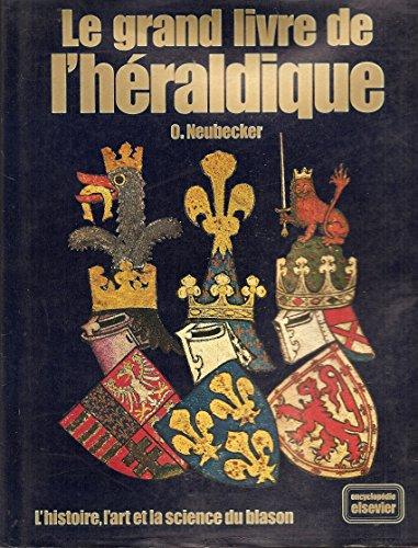 Le grand livre de l'héraldique, l'histoire ,l'art: O.Neubecker