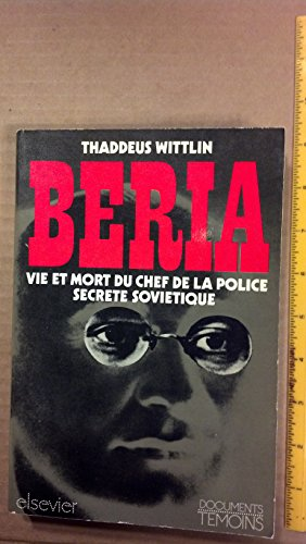 9782800301693: BERIA VIE ET MORT DU CHEF DE LA POLICE SECRETE SOVIETIQUE.