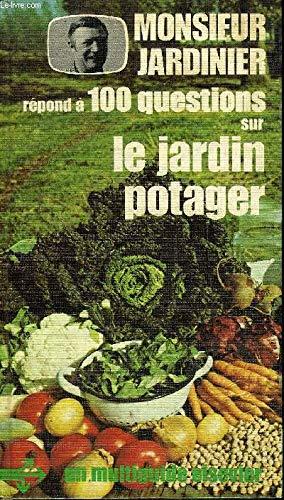 9782800303246: Monsieur Jardinier répond à cent questions sur le jardin potager