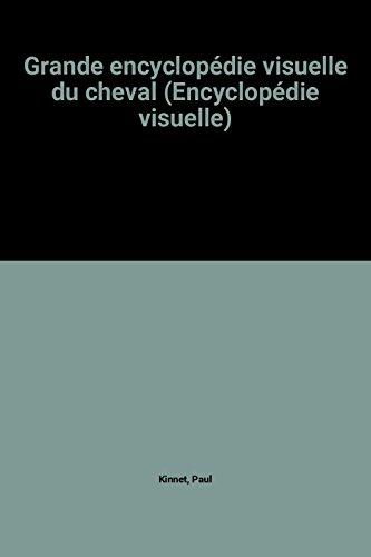 9782800303734: Grande encyclopédie visuelle du cheval (Encyclopédie visuelle)