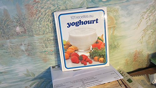 9782800304144: 101 recettes au yoghourt